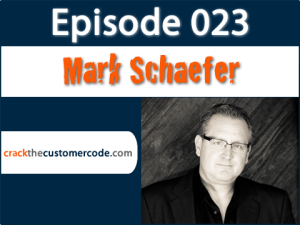 Mark Schaefer of The Content Code | Crack the Customer Code Podcast Interview