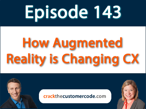 143: How Augmented Reality is Changing Customer Experience