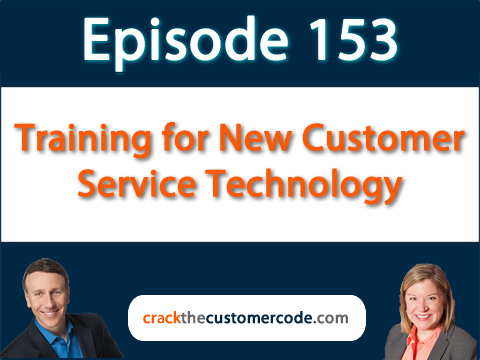 153: Training for New Customer Service Technology