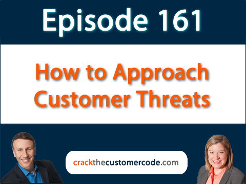 161: How to Approach Customer Threats