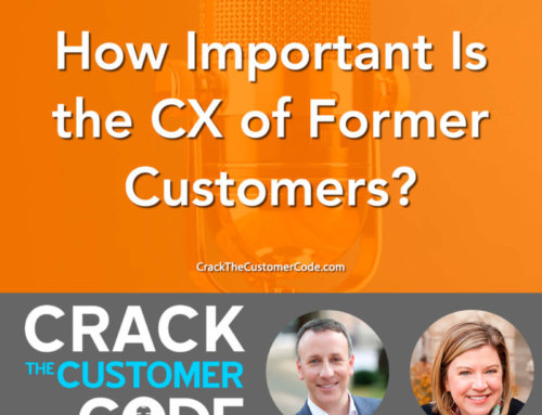 318: How Important Is the CX of Former Customers?
