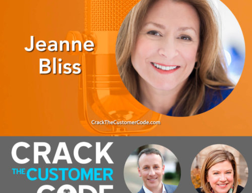 319: Jeanne Bliss, Is Your CX Mom-worthy?