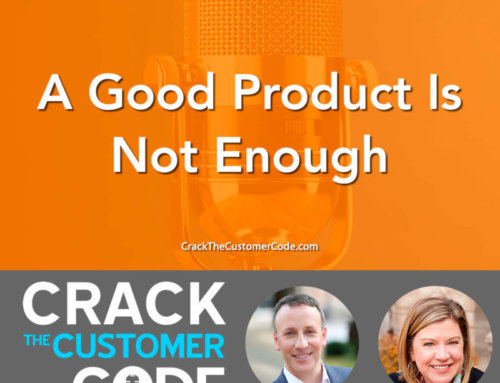 324: A Good Product Is Not Enough