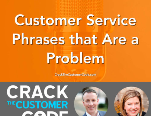 328: Customer Service Phrases that Are a Problem