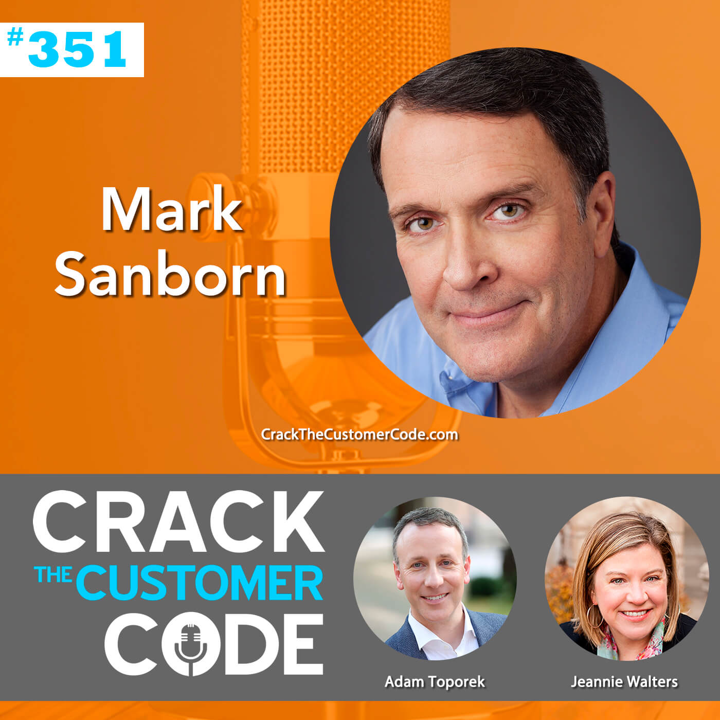 351: Mark Sanborn, Extraordinary Leadership