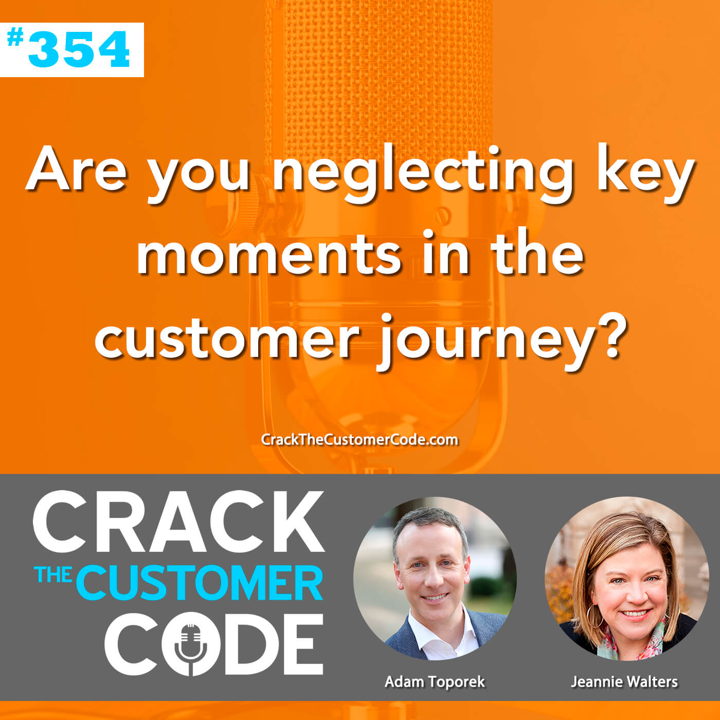 354: Are you neglecting key moments in the customer journey?